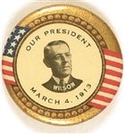 Woodrow Wilson Our President March 4, 1913