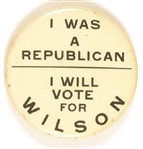 I Was Republican But I Will Vote for Wilson