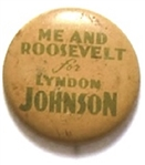 Me and Roosevelt for Lyndon Johnson