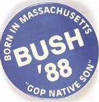 Bush Born in Massachusetts Native Son