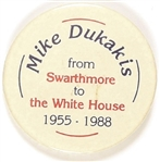 Dukakis from Swarthmore to the White House