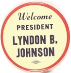Welcome President Lyndon B. Johnson