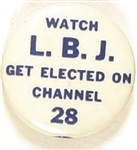 Watch LBJ Get Elected on Channel 28