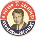 Robert Kennedy Return to Greatness
