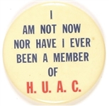 I am Not Now Nor Have I Ever Been a Member of HUAC