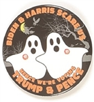 Trump, Biden and Harris Scare Us Ghosts Pin