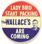 Lady Bird Start Packing the Wallaces are Coming