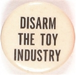 Disarm the Toy Industry