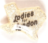 Ladies for Lyndon Johnson Texas Pinback