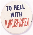 To Hell With Khrushchev