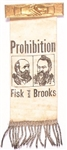 Fisk, Brooks Rare Prohibition Party Jugate Ribbon
